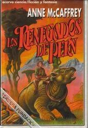 LOS RENEGADOS DE PERN (PERN, PLANETA DE DRAGONES #2)