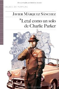 Portada de LETAL COMO UN SOLO DE CHARLIE PARKER