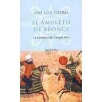 EL AMULETO DE BRONCE. LA EPOPEYA DE GENGIS KHAN