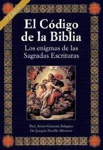 Portada de EL CÓDIGO DE LA BIBLIA. LOS ENIGMAS DE LAS SAGRADAS ESCRITURAS