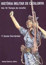 Portada de HISTORIA MILITAR DE CATALUNYA. VOL IV: TEMPS DE REVOLTA