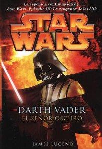STAR WARS. DARTH VADER: EL SEÑOR OSCURO