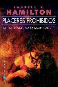 Portada de PLACERES PROHIBIDOS (ANITA BLAKE: CAZAVAMPIROS #1)