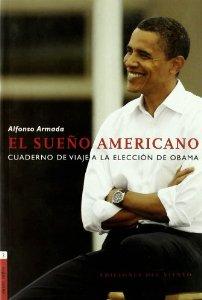EL SUEÑO AMERICANO. CUADERNO DE VIAJE A LA ELECCIÓN DE OBAMA