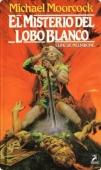 EL MISTERIO DEL LOBO BLANCO (ELRIC DE MELNIBONÉ#4)