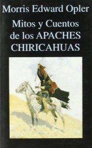 Portada de MITOS Y CUENTOS DE LOS APACHES CHIRICAHUAS
