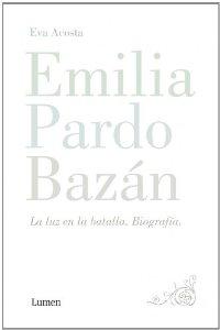 Portada de EMILIA PARDO BAZÁN. LA BIOGRAFÍA