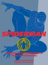Portada de SPIDERMAN. MANUAL DE ENTRENAMIENTO PARA SUPERHÉROES