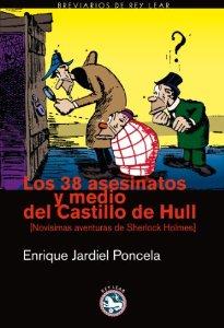Portada de LOS 38 ASESINATOS Y MEDIO DEL CASTILLO DE HULL. NOVÍSIMAS AVENTURAS DE SHERLOCK HOLMES