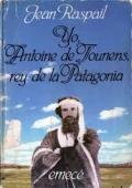 YO, ANTOINE DE TOUNENS, REY DE LA PATAGONIA