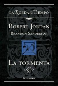 LA TORMENTA (LA RUEDA DEL TIEMPO #18)