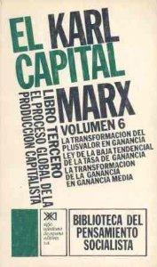 Portada de EL CAPITAL. LIBRO TERCERO, VOL. 6.. EL PROCESO GLOBAL DE LA PRODUCCIÓN CAPITALISTA (EL CAPITAL#6)