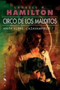 Portada de CIRCO DE LOS MALDITOS. ANITA BLAKE: CAZAVAMPIROS 3