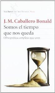 Portada de SOMOS EL TIEMPO QUE NOS QUEDA: OBRA POETICA COMPLETA 1952-2005