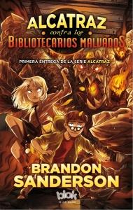 ALCATRAZ CONTRA LOS BIBLIOTECARIOS MALVADOS (ALCATRAZ #1)