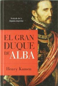 Portada de EL GRAN DUQUE DE ALBA. SOLDADO DE LA ESPAÑA IMPERIAL