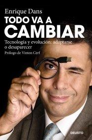 Portada de TODO VA A CAMBIAR. TECNOLOGÍA Y EVOLUCIÓN: ADAPTARSE O DESAPARECER