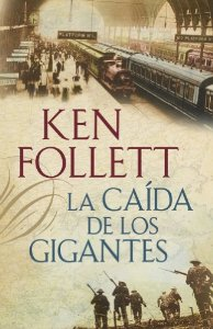 Portada de LA CAÍDA DE LOS GIGANTES (THE CENTURY #1)