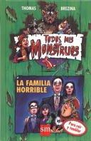 LA FAMILIA HORRIBLE (TODOS MIS MONSTRUOS #7)