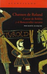 CHANSON DE ROLAND. CANTAR DE ROLDÁN Y EL RONCESVALLES NAVARRO