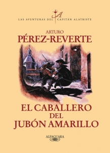 Portada de EL CABALLERO DEL JUBÓN AMARILLO (LAS AVENTURAS DEL CAPITÁN ALATRISTE #5)