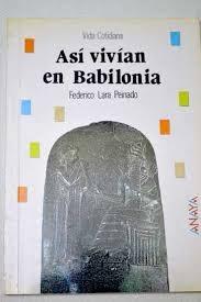 ASÍ VIVÍAN EN BABILONIA