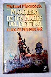 MARINERO DE LOS MARES DEL DESTINO (ELRIC DE MELNIBONÉ#3)