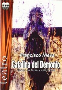 Portada de CATALINA DEL DEMONIO. TEATRO DE FARSA Y CALAMIDAD