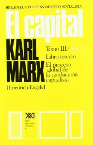 EL CAPITAL. LIBRO TERCERO, VOL. 7. EL PROCESO GLOBAL DE LA PRODUCCIÓN CAPITALISTA (EL CAPITAL#7)