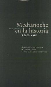 MEDIANOCHE EN LA HISTORIA. COMENTARIOS A LAS TESIS DE WALTER BENJAMIN «SOBRE EL CONCEPTO DE HISTORIA»