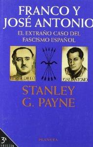 Portada de FRANCO Y JOSE ANTONIO. EL EXTRAÑO CASO DEL FASCISMO ESPAÑOL