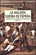 Portada de LA MALDITA GUERRA DE ESPAÑA. HISTORIA SOCIAL DE LA GUERRA DE LA INDEPENDENCIA, 1808-1814