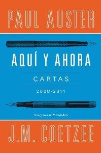 AQUÍ Y AHORA. CARTAS 2008-2011