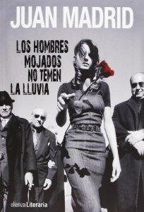 Portada de LOS HOMBRES MOJADOS NO TEMEN LA LLUVIA