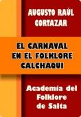 Portada de EL CARNAVAL EN EL FOLKLORE CALCHAQUÍ