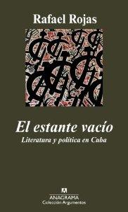 Portada de EL ESTANTE VACÍO. LITERATURA Y POLÍTICA EN CUBA