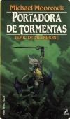 PORTADORA DE TORMENTAS (ELRIC DE MELNIBONÉ#8)