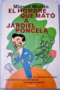 EL HOMBRE QUE MATÓ A JARDIEL PONCELA