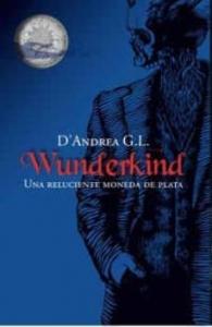 Portada de UNA RELUCIENTE MONEDA DE PLATA (WUNDERKIND #1)