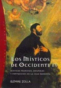 Portada de LOS MÍSTICOS DE OCCIDENTE IV. MÍSTICOS FRANCESES, ESPAÑOLES Y PORTUGUESES DE LA EDAD MODERNA