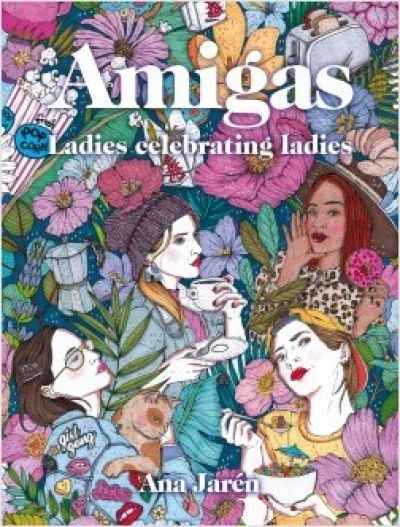 Portada de AMIGAS. Ladies celebrating ladies