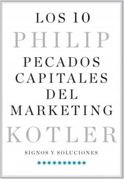 Portada de LOS 10 PECADOS CAPITALES DEL MARKETING. Signos y soluciones