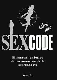 Portada de SEX CODE. EL MANUAL PRÁCTICO DE LOS MAESTROS DE LA SEDUCCIÓN