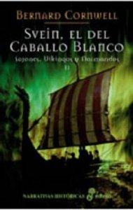 Portada de SVEIN, EL DEL CABALLO BLANCO (SAJONES, VIKINGOS Y NORMANDOS #2)