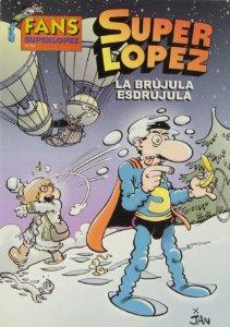 LA BRÚJULA ESDRÚJULA (SUPERLÓPEZ#52)