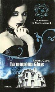 Portada de LA MANSIÓN GLASS (LOS VAMPIROS DE MORGANVILLE #1)