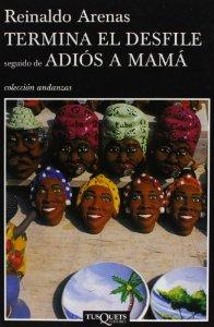 Portada de TERMINA EL DESFILE SEGUIDO DE ADIÓS A MAMÁ