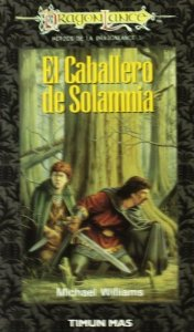 Portada de EL CABALLERO DE SOLAMNIA (HÉROES I DE DRAGONLANCE #3)