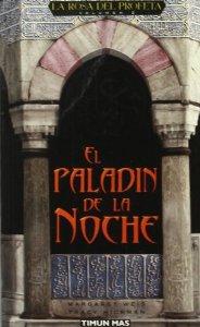 EL PALADIN DE LA NOCHE (LA ROSA DEL PROFETA #2)