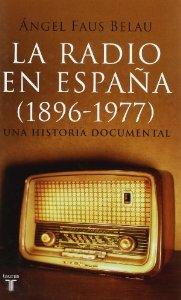 Portada de LA RADIO EN ESPAÑA (1896-1977). UNA HISTORIA DOCUMENTAL